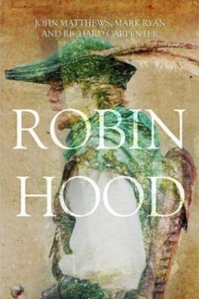 Robin Hood: The Lore of Robin & the Greenwood by John Matthews