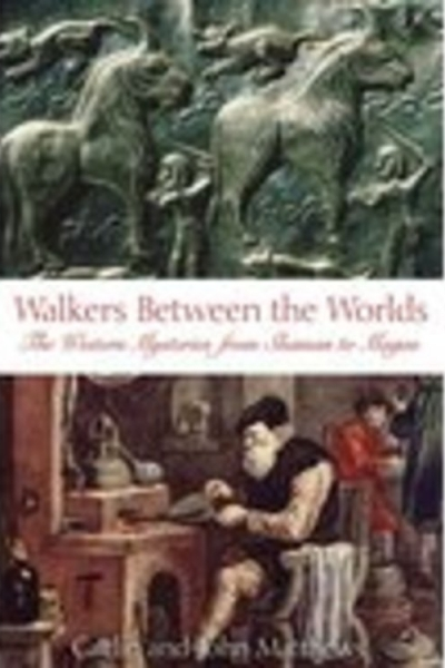 Walkers Between Worlds by Caitlín & John Matthews