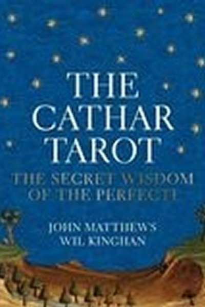 The Cathar Tarot by John Matthews, with artwork by Wil Kinghan and accompanying