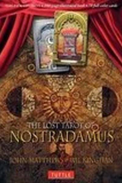 The Lost Tarot of Nostradamus by John Matthews & art Wil Kinghan