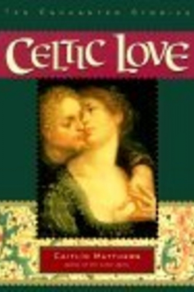 Celtic Love by Caitlín Matthews