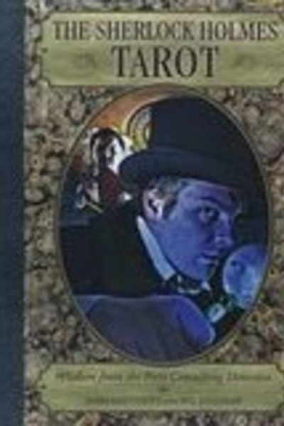 Sherlock Holmes Tarot Wisdom from the World's first Consulting Detective. by John Matthews, art Wil Kinghan