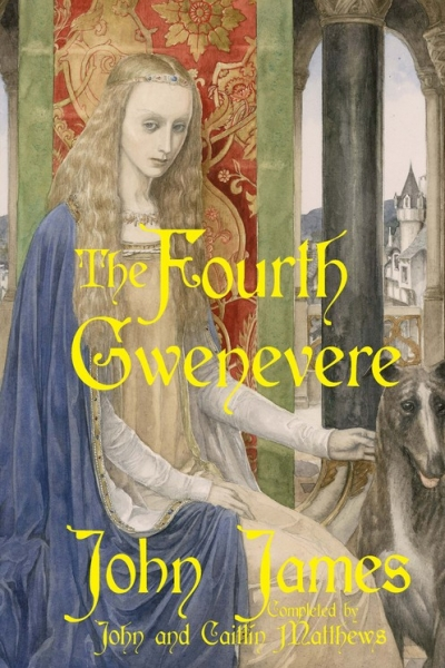 The Fourth Gwenevere by John James, completed by Caitlín & John Matthews